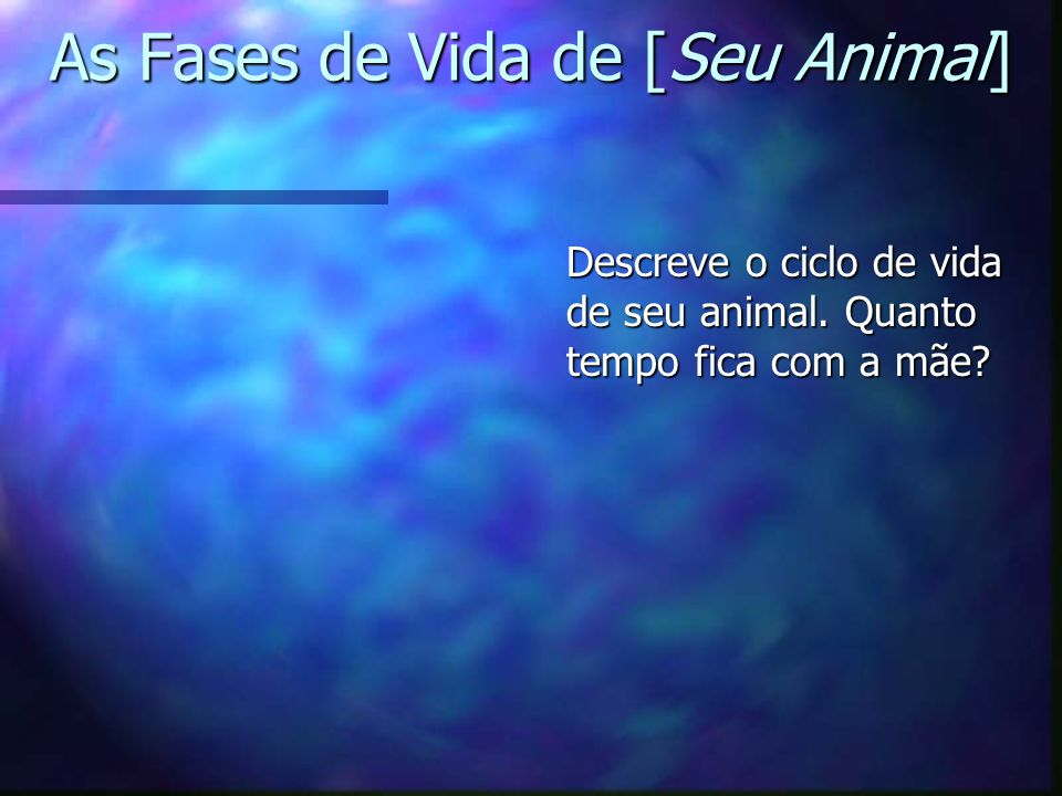 As Fases de Vida de [Seu Animal]
